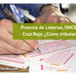 ¿Qué impuestos se pagan en los premios de Loterías, ONCE y Cruz Roja?