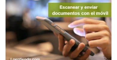 Cómo escanear documentos con el móvil y enviarlos en pdf