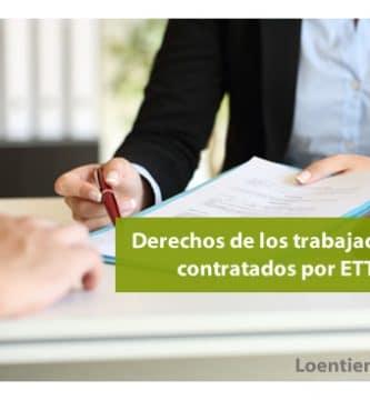 ¿Qué derechos tiene el trabajador contratado por una ETT (Empresa de Trabajo Temporal)?