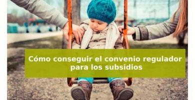 Cómo conseguir el convenio regulador para los subsidios por desempleo