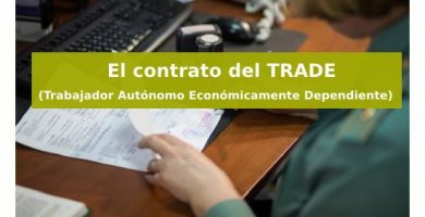El contrato del TRADE  – Trabajador Autónomo Económicamente Dependiente
